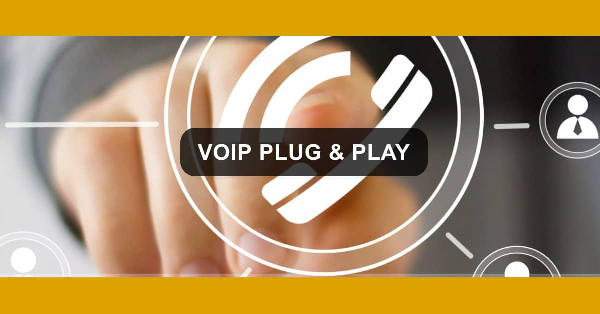 VoIP Plug and Play